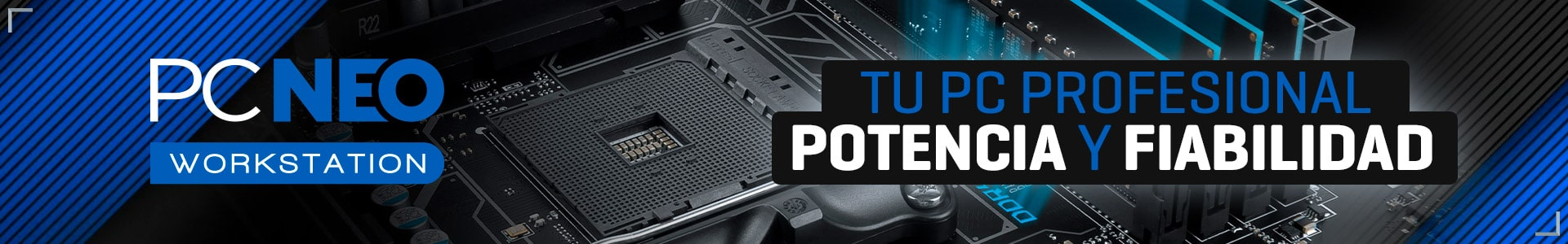PC NEO Workstation : Tu PC profesional. Potencia y fiabilidad